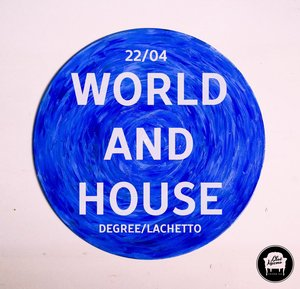House and World